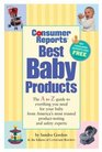 Consumer Reports Best Baby Products, 8th Edition (Best Baby Products)