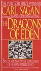 The Dragons of Eden Speculations on the Evolution of Human Intelligence