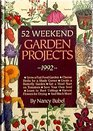 52 Weekend Garden Projects  1992