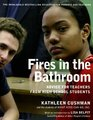 Fires in the Bathroom Advice for Teachers from High School Students