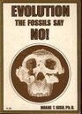 Evolution the Fossils Say No