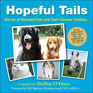 Hopeful Tails Stories of Rescued Pets and Their Forever Families
