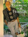 Lee Bailey's Cooking For Friends Good Simple Food for Entertaining Friends Everywhere