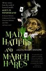 Mad Hatters and March Hares All-New Stories from the World of Lewis Carroll's Alice in Wonderland