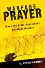 Warfare Prayer What the Bible Says about Spiritual Warfare