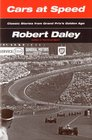Cars at Speed Classic Stories from Grand Prix's Golden Age