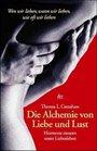 Die Alchemie von Liebe und Lust Hormone steuern unser Liebesleben