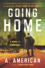 Going Home: A Novel of Survival