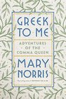 Greek to Me Adventures of the Comma Queen