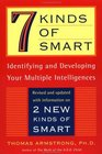 Seven Kinds of Smart  Identifying and Developing Your Multiple Intelligences