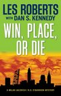 Win Place or Die A Milan Jacovich / KO O'Bannion Mystery