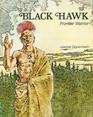 Black Hawk, Frontier Warrior