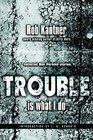 Trouble Is What I Do (Ben Perkins)