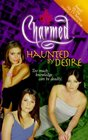 Haunted by Desire (Charmed, Bk 6)