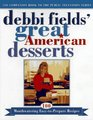 Debbi Fields' Great American Desserts 100 Mouth Watering Easy to Prepare Recipes