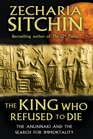 The King Who Refused to Die The Anunnaki and the Search for Immortality