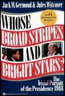 Whose Broad Stripes and Bright Stars The Trivial Pursuit of the Presidency 1988