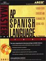 Arco Master the Ap Spanish Language Test 2001 Teacher-Tested Strategies and Techniques for Scoring High