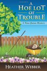 A Hoe Lot of Trouble A Nina Quinn Mystery