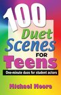 100 Duet Scenes for Teens One-minute Duos for Student Actors