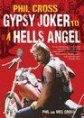 Phil Cross Gypsy Joker to a Hells Angel