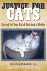 Justice For Cats: Caring for Your Cat & Starting a Shelter