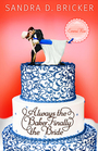 Always the Baker, Finally the Bride (Emma Rae Creations, Bk 4)