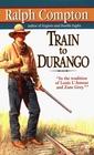 Train to Durango (The Border Empire, No 3)