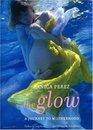 The Glow  A Journey to Motherhood
