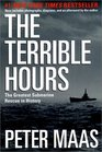 The Terrible Hours The Greatest Submarine Rescue in History