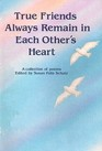True Friends Always Remain in Each Others Hearts A Blue Mountain Arts Collection