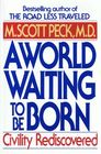 A World Waiting to Be Born Civility Rediscovered