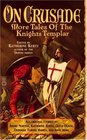 On Crusade More Tales of the Knights Templar