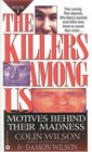 The Killers Among Us : Motives Behind Their Madness