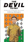 The Devil to Pay: The Mutiny of the Connaught Rangers, India, July, 1920