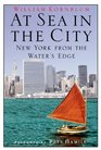 At Sea in the City New York from the Waters Edge