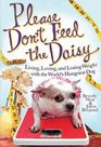 Please Don't Feed the Daisy Living Loving and Losing Weight with the World's Fattest Dog