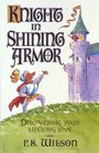 Knight in Shining Armor: Discovering Your Lifelong Love