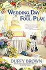 Wedding Day and Foul Play