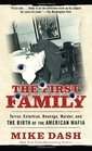 The First Family Terror Extortion Revenge Murder and The Birth of the American Mafia