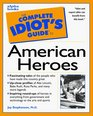 Complete Idiot's Guide to AMERICAN HEROS