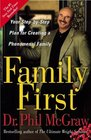 Family First  Your Step-by-Step Plan for Creating a Phenomenal Family