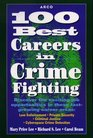 Arco 100 Best Careers in Crime Fighting Law Enforcement Criminal Justice Private Security and Cyberspace Crime Detection