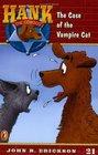 The Case of the Vampire Cat (Hank the Cowdog)