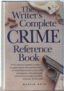 The Writers Complete CRIME Reference Book