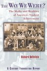 The Way We Were The Myths and Realities of America's Student Achievement
