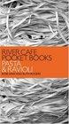 River Cafe Pocket Books Pasta and Ravioli