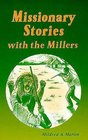Missionary stories with the Millers (Miller family series)