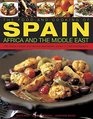 The Food  Cooking of Spain Africa  the Middle East Over 300 Traditional Dishes Shown Step By Step In 1400 Photographs