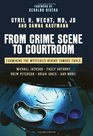 From Crime Scene to Courtroom Examining the Mysteries Behind Famous Cases